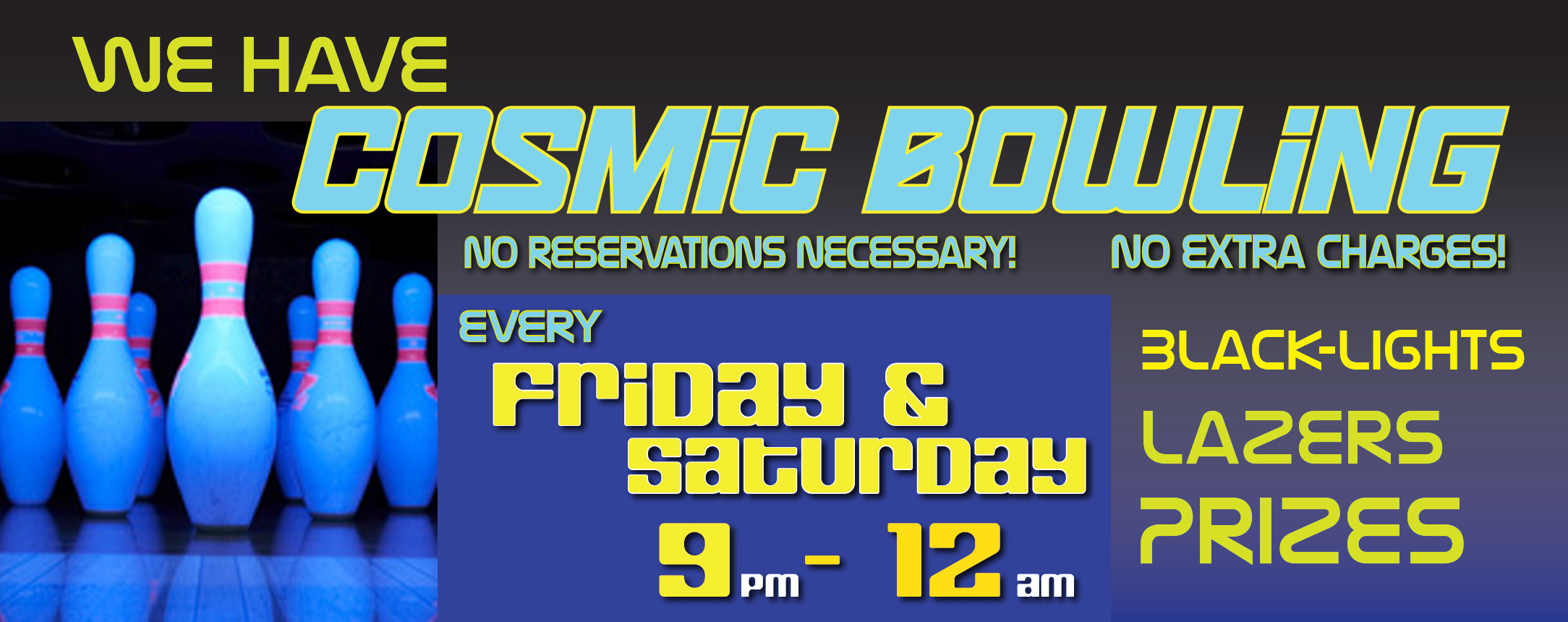 Cosmic Bowling Fridays & Saturdays!